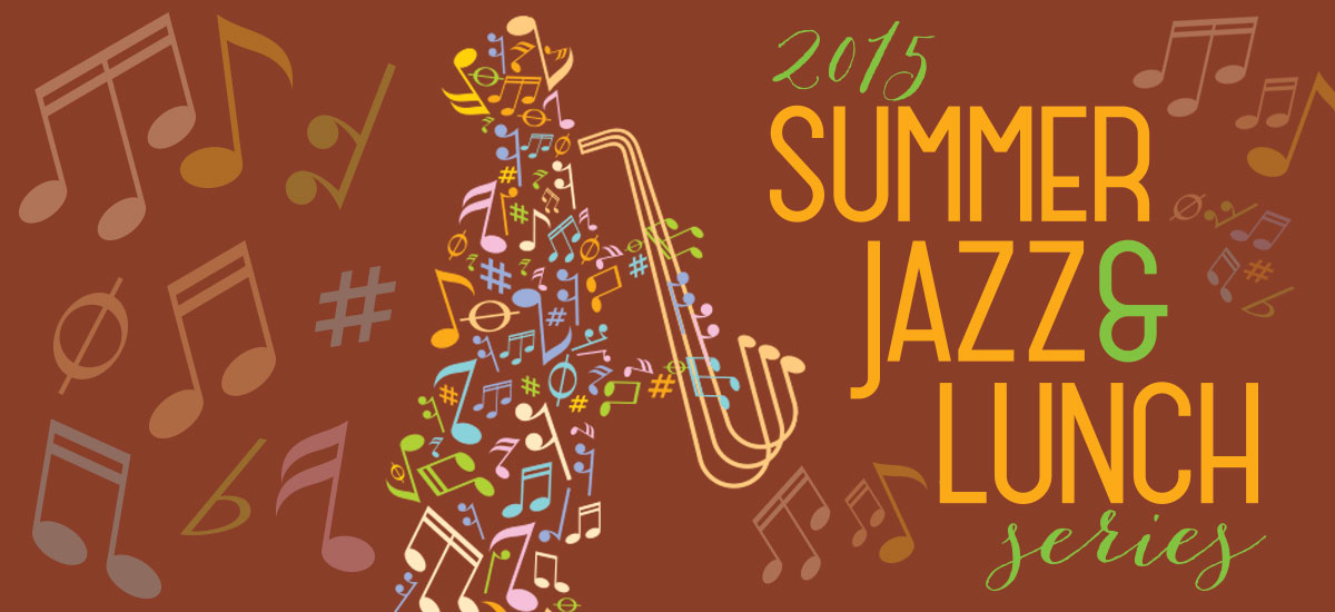 2015 Summer Jazz & Lunch Series