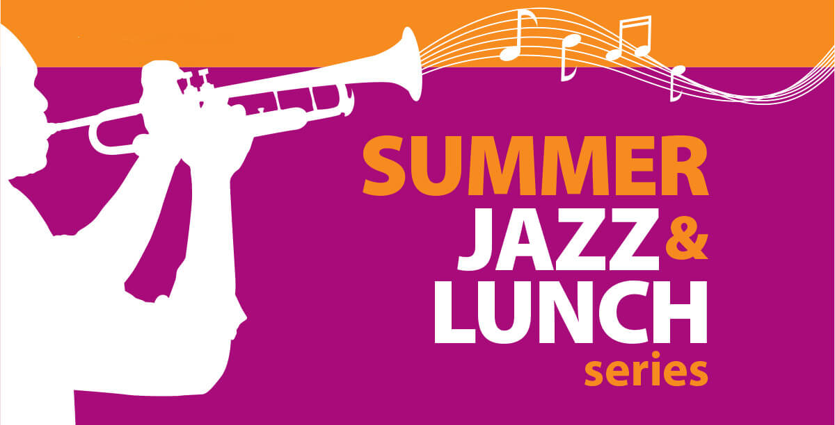 Summer Jazz & Lunch Series