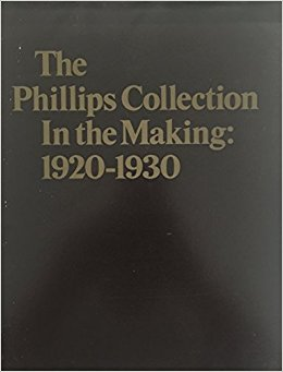 The Phillips Collection in the Making 1920 - 1930